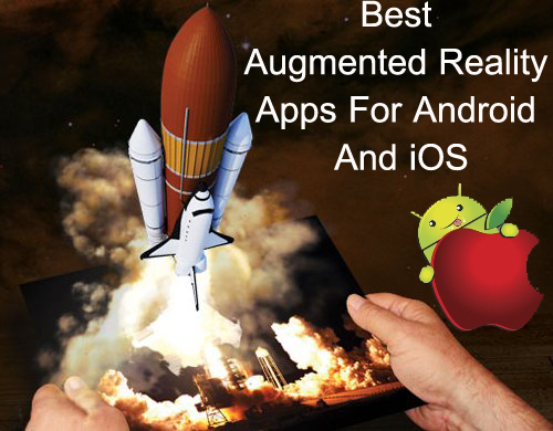 What's Best: Augmented Reality Apps For Android And iOS