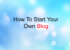 How To Start Your Own Blog In Simplest Way
